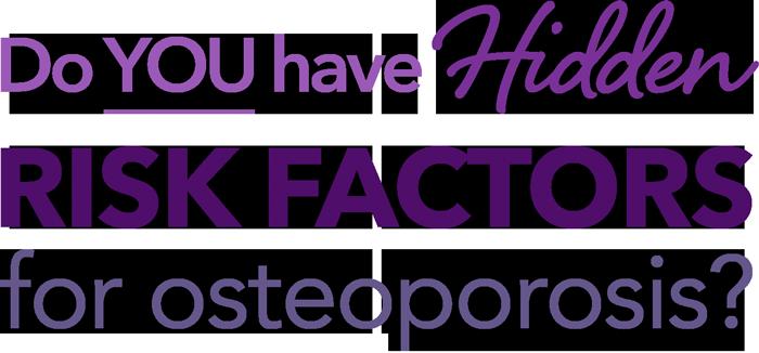 Do you have hidden risk factors for osteoporosis?